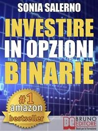 Cover INVESTIRE IN OPZIONI BINARIE. Come Investire il Capitale in Opzioni Binarie a 1-5-10-15 Minuti per Guadagnare in Modo Costante e Veloce
