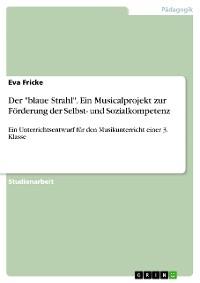 """Cover Der """"blaue Strahl"""". Ein Musicalprojekt zur Förderung der Selbst- und Sozialkompetenz"""