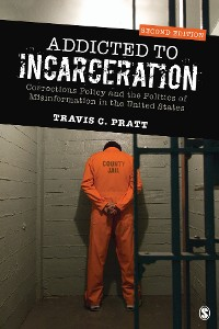 Cover Addicted to Incarceration