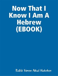 Cover Now That I Know I Am A Hebrew (EBOOK)