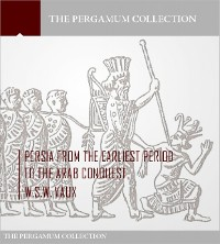 Cover Persia from the Earliest Period to the Arab Conquest