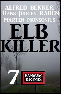 Cover Elbkiller: 7 Hamburg Krimis