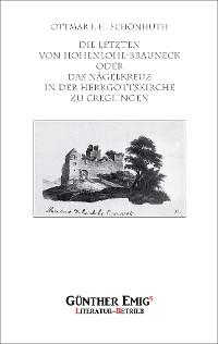 Cover Die Letzten von Hohenlohe-Brauneck oder Das Nägelkreuz in der Herrgottskirche zu Creglingen