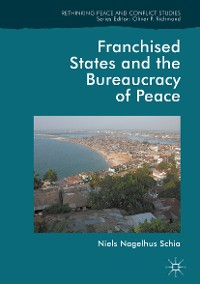 Cover Franchised States and the Bureaucracy of Peace