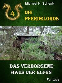 Cover Die Pferdelords 04 - Das verborgene Haus der Elfen