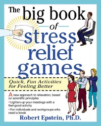 Cover Big Book of Stress Relief Games: Quick, Fun Activities for Feeling Better
