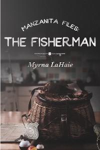 Cover Manzanita Files: The Fisherman