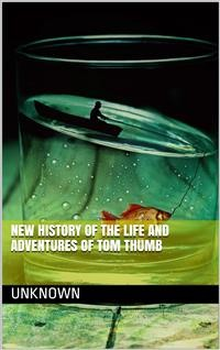 Cover New History of the Life and Adventures of Tom Thumb