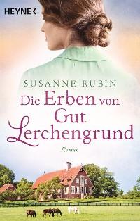 Cover Die Erben von Gut Lerchengrund
