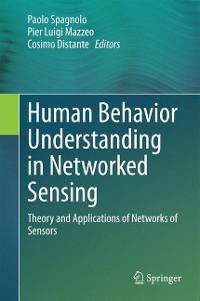 Cover Human Behavior Understanding in Networked Sensing