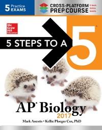 Cover 5 Steps to a 5: AP Biology 2017 Cross-Platform Prep Course