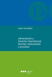 Cover Alimentación y derecho internacional. Normas, instituciones y procesos