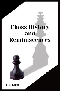 Cover Chess History and Reminiscences