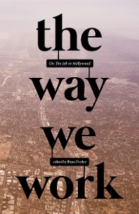 Cover The Way We Work: On The Job in Hollywood