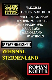 Cover Zehnmal Sternenland: Classic Science Fiction Roman Koffer