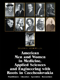 Cover American Men and Women in Medicine, Applied Sciences and Engineering with Roots in Czechoslovakia