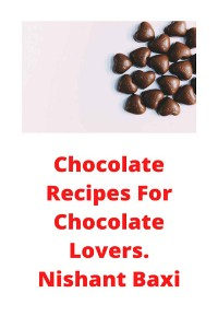 Cover Chocolate Recipes For Chocolate Lovers