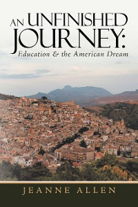 Cover An Unfinished Journey: Education & the American Dream
