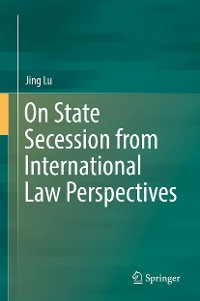 Cover On State Secession from International Law Perspectives