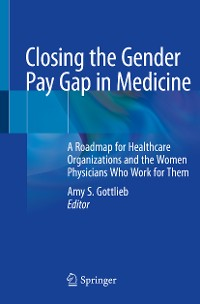 Cover Closing the Gender Pay Gap in Medicine