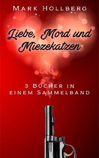 Cover Liebe, Mord und Miezekatzen