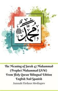 Cover The Meaning of Surah 47 Muhammad (Prophet Muhammad SAW) From Holy Quran Bilingual Edition English And Spanish