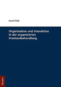 Cover Organisation und Interaktion in der organisierten Krankenbehandlung