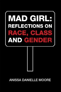 Cover Mad Girl: Reflections  on Race, Class and Gender