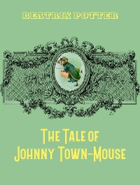Cover The Tale of Johnny Town-Mouse