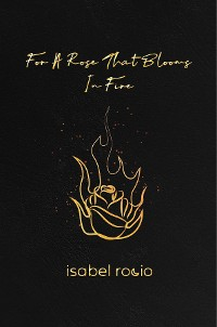 Cover For A Rose That Blooms In Fire