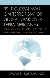 Cover 'Is It Global War on Terrorism' or Global War over Terra Africana?