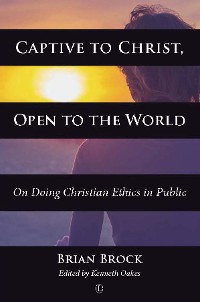Cover Captive to Christ, Open to the World