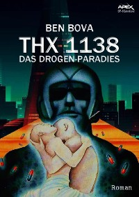 Cover THX 1138 - DAS DROGEN-PARADIES