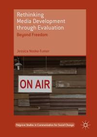 Cover Rethinking Media Development through Evaluation