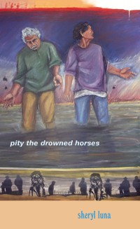 Cover Pity the Drowned Horses