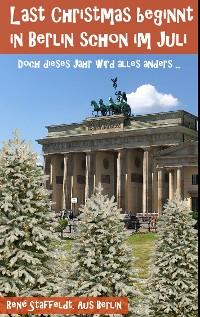 Cover Last Christmas beginnt in Berlin schon im Juli