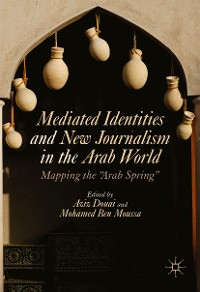 Cover Mediated Identities and New Journalism in the Arab World
