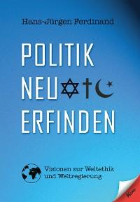 Cover Politik neu erfinden