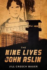Cover The Nine Lives of John Aslin