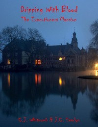 Cover Dripping With Blood: The Executioner Mansion