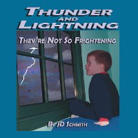 Cover Thunder and Lightning: They'Re Not so Frightening