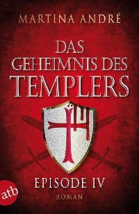 Cover Das Geheimnis des Templers - Episode IV