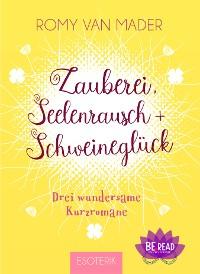 Cover Zauberei, Seelenrausch und Schweineglück