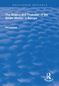 Cover Origins and Evolution of the Single Market in Europe