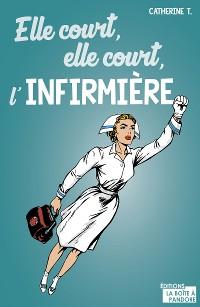 Cover Elle court, elle court l'infirmière