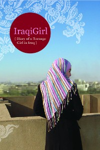 Cover IraqiGirl: Diary of a Teenage Girl in Iraq
