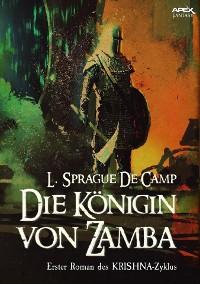 Cover DIE KÖNIGIN VON ZAMBA - Erster Roman des KRISHNA-Zyklus