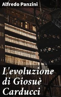 Cover L'evoluzione di Giosuè Carducci