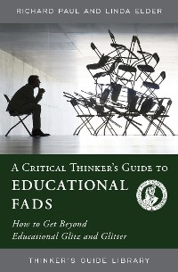 Cover A Critical Thinker's Guide to Educational Fads
