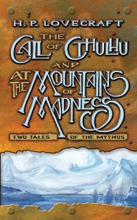 Cover The Call of Cthulhu and At the Mountains of Madness